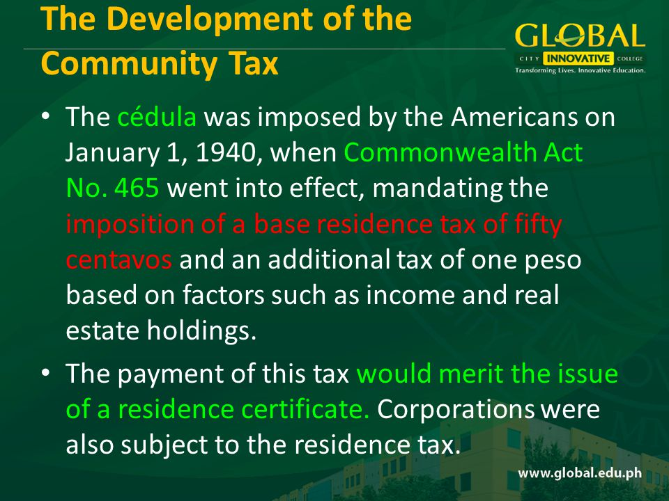 The Development of the Community Tax The cédula was imposed by the Americans on January 1, 1940, when Commonwealth Act No.