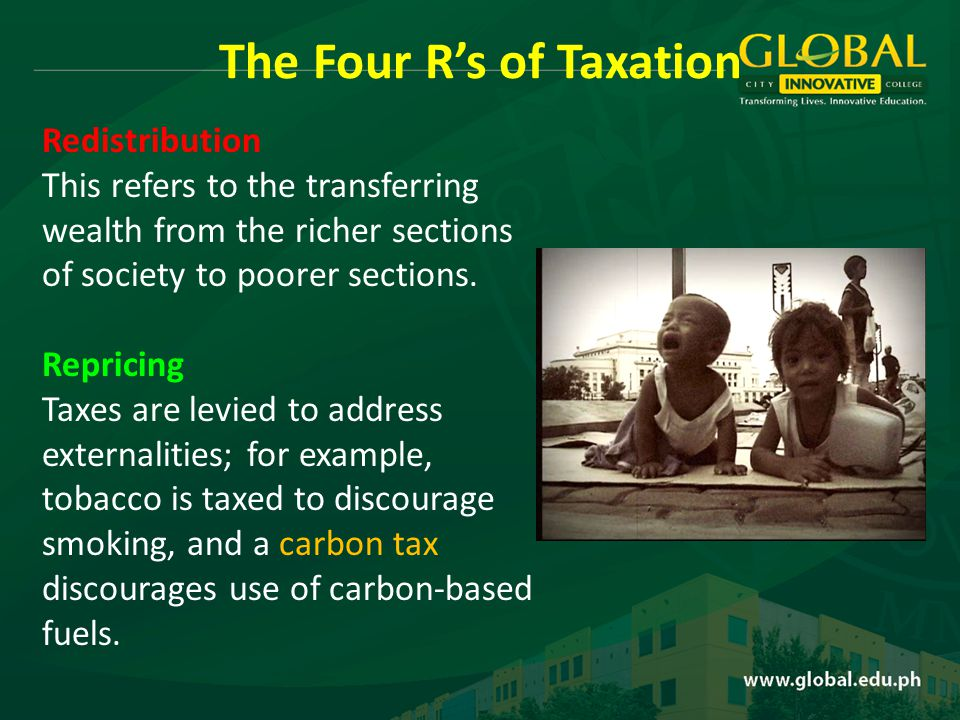 Redistribution This refers to the transferring wealth from the richer sections of society to poorer sections.