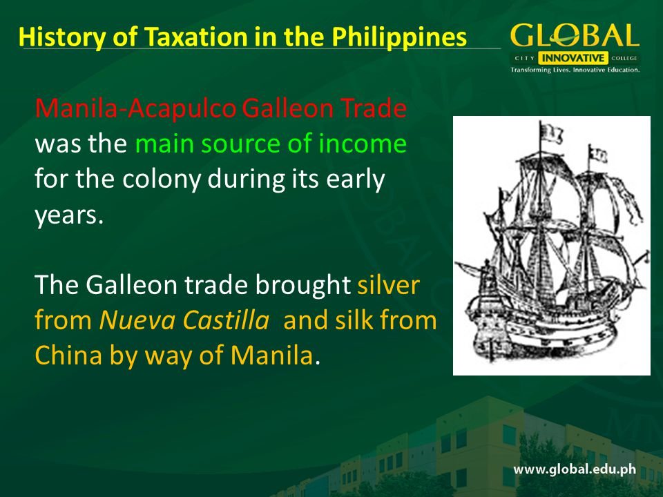 Manila-Acapulco Galleon Trade was the main source of income for the colony during its early years.