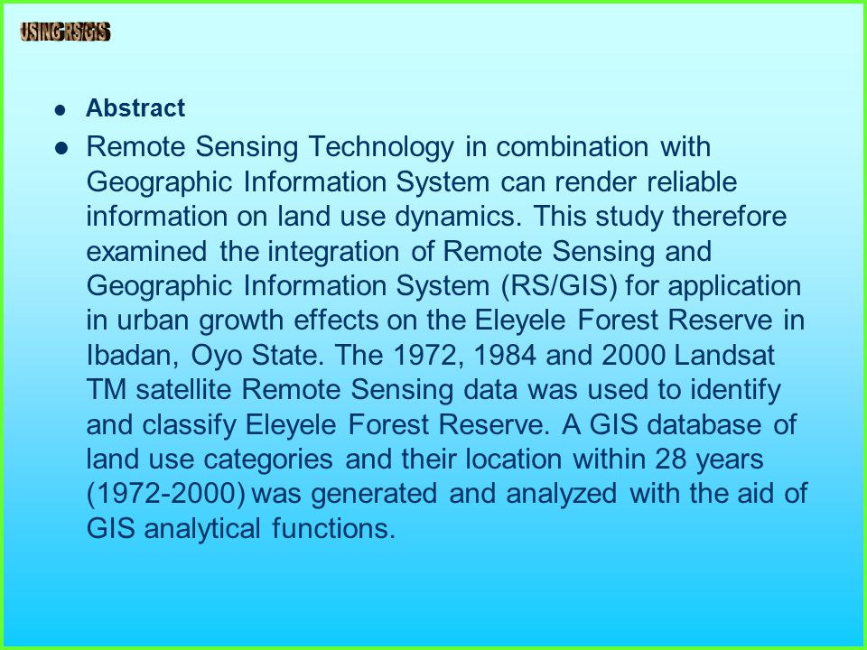 _ _ Abstract Remote Sensing Technology in combination with Geographic Information System can render reliable information on land use dynamics.