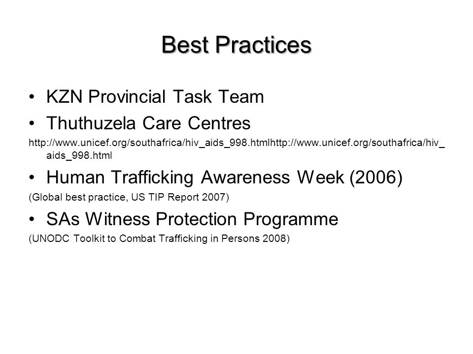 Best Practices KZN Provincial Task Team Thuthuzela Care Centres http://www.unicef.org/southafrica/hiv_aids_998.htmlhttp://www.unicef.org/southafrica/h