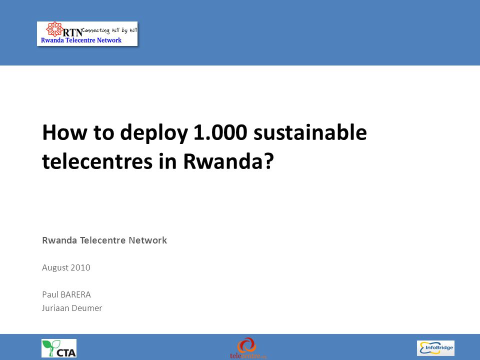 How to deploy 1.000 sustainable telecentres in Rwanda.