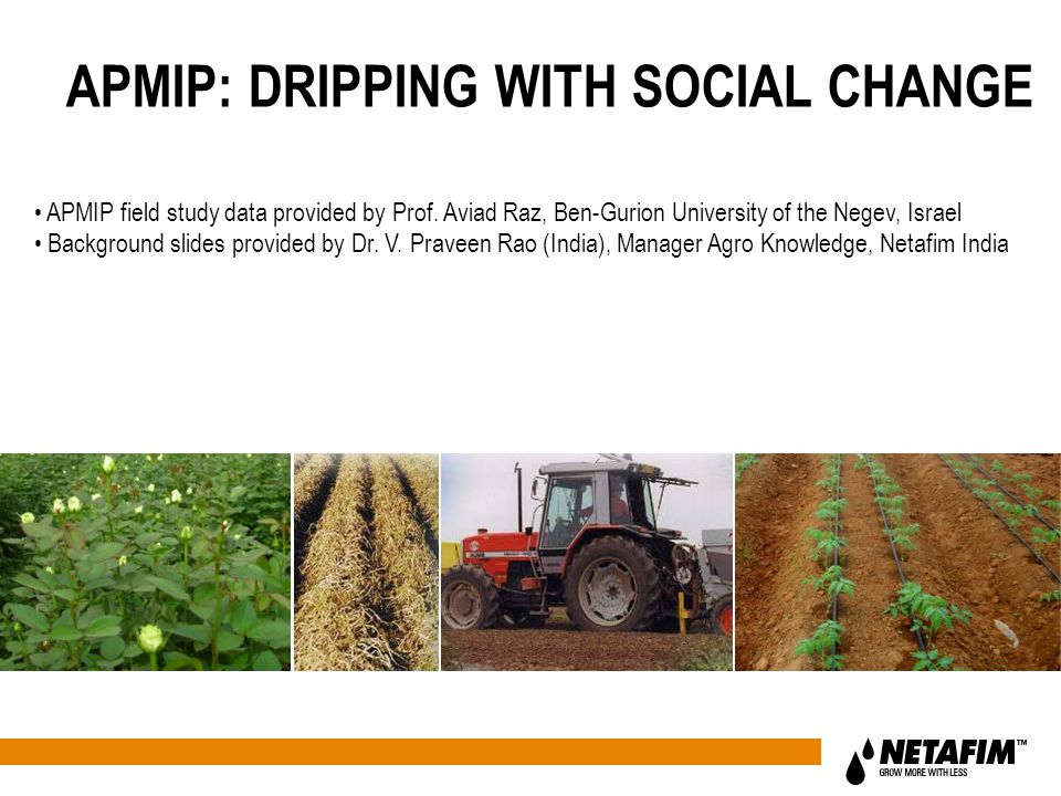APMIP: DRIPPING WITH SOCIAL CHANGE APMIP field study data provided by Prof.