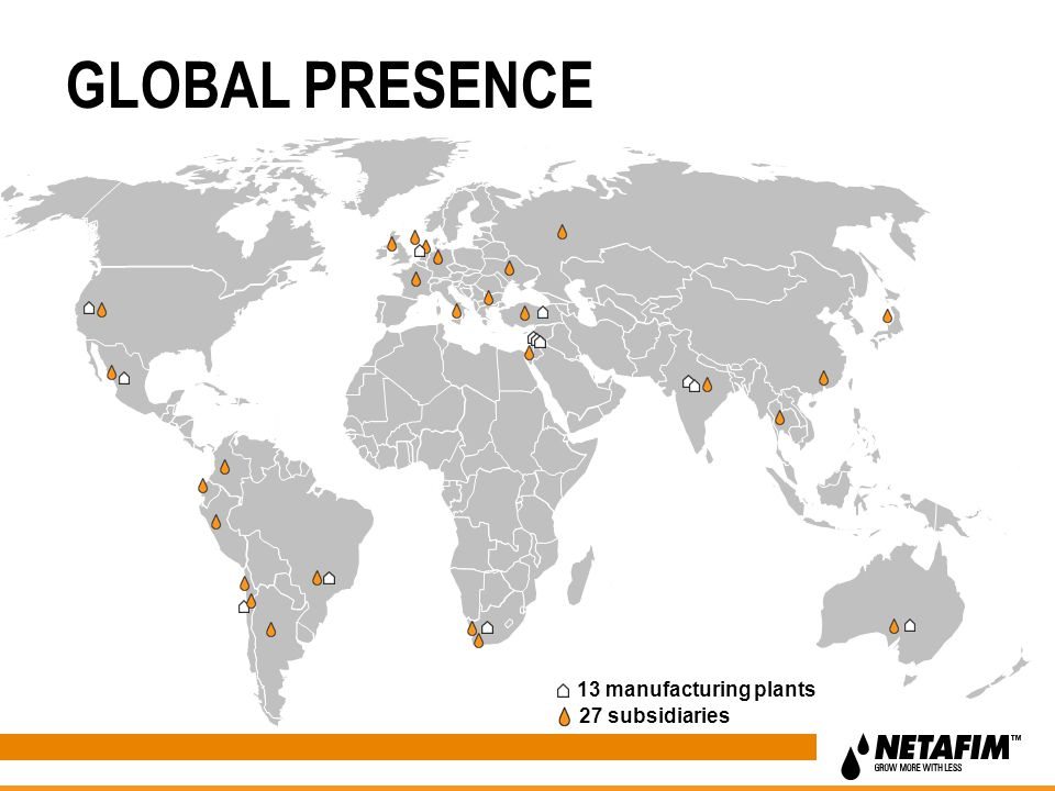 27 subsidiaries 13 manufacturing plants GLOBAL PRESENCE