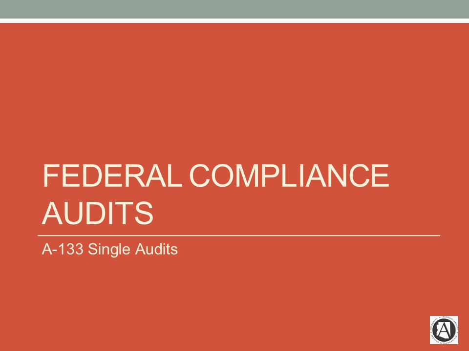 FEDERAL COMPLIANCE AUDITS A-133 Single Audits