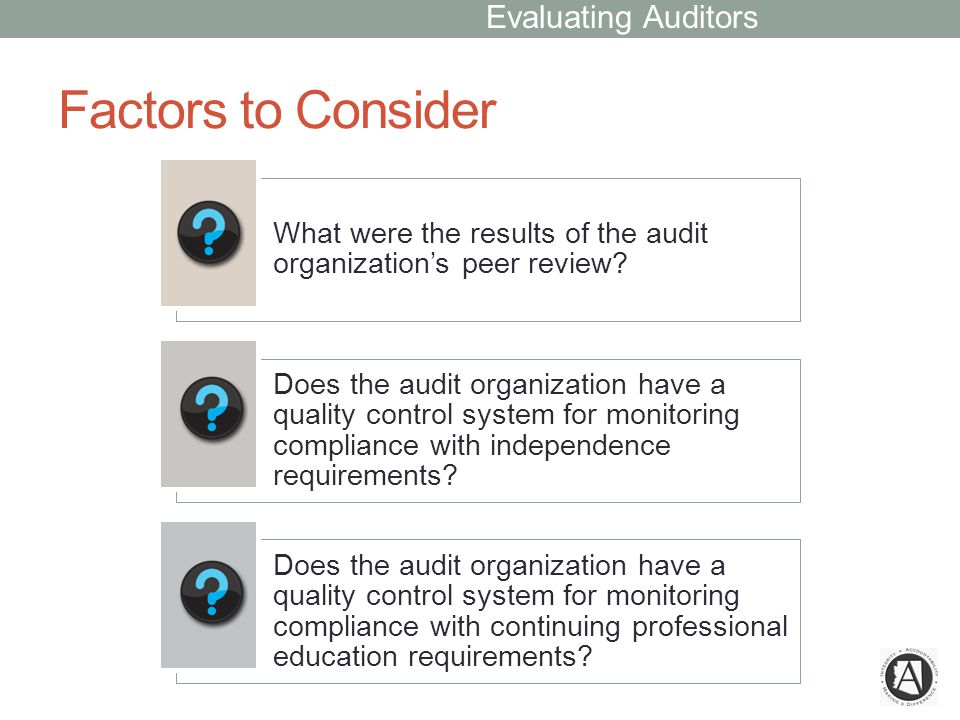 Factors to Consider What were the results of the audit organization's peer review.