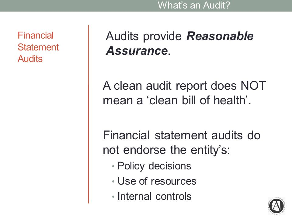 Management Evaluation of Audit Findings  There should not be an expectation of no audit findings  Cost/benefit considerations of internal controls must be considered The Good… Help management address issues May identify problem areas Indication of value received for audit services The Bad… Critical, technical language used in audit findings Expectation of no audit findings Evaluation of the effort of management and staff Audit Outcomes
