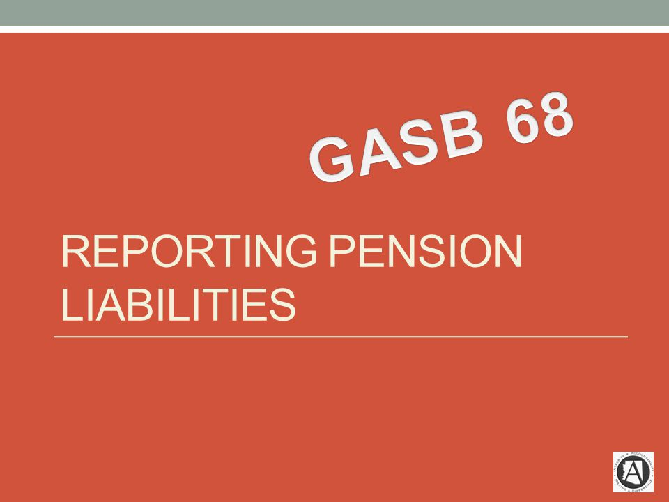 REPORTING PENSION LIABILITIES