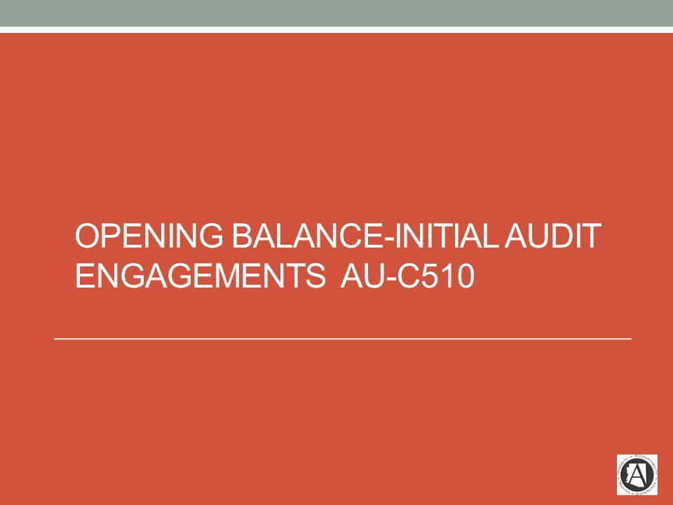 OPENING BALANCE-INITIAL AUDIT ENGAGEMENTS AU-C510