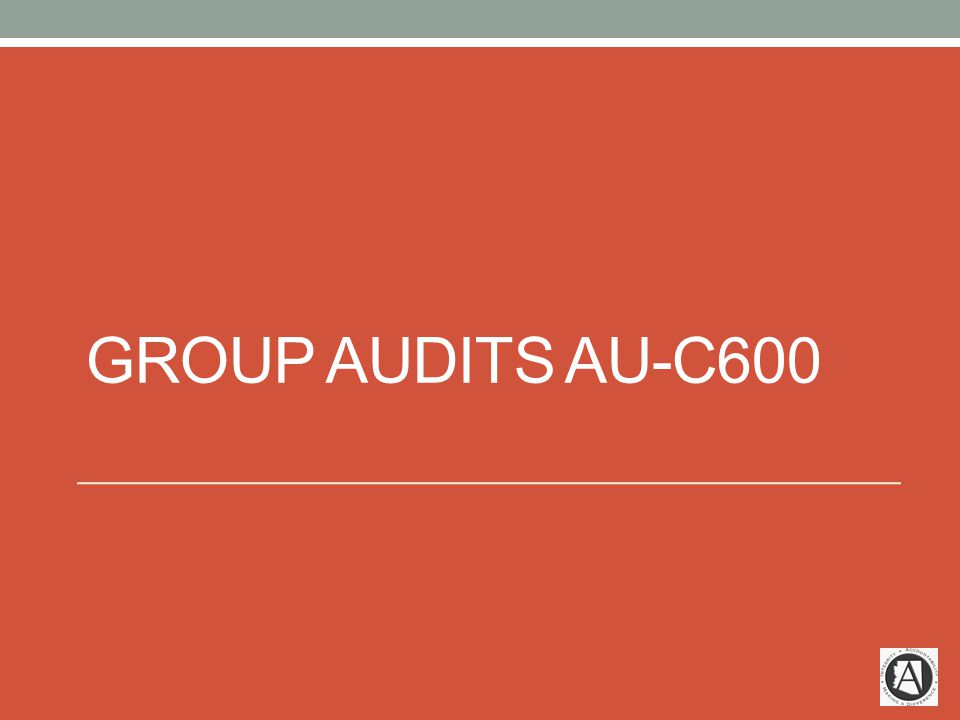 GROUP AUDITS AU-C600