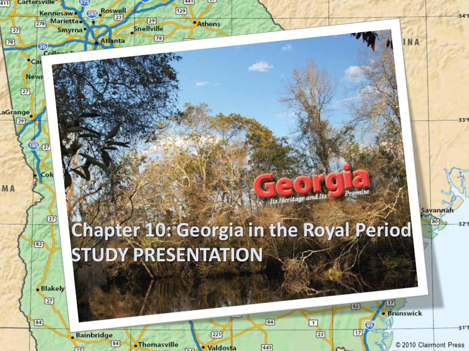Chapter 10: Georgia in the Royal Period STUDY PRESENTATION © 2010 Clairmont Press