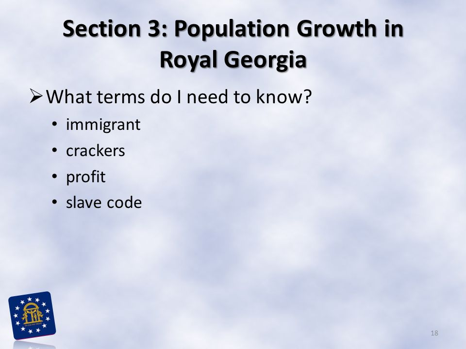 Section 3: Population Growth in Royal Georgia  What terms do I need to know.