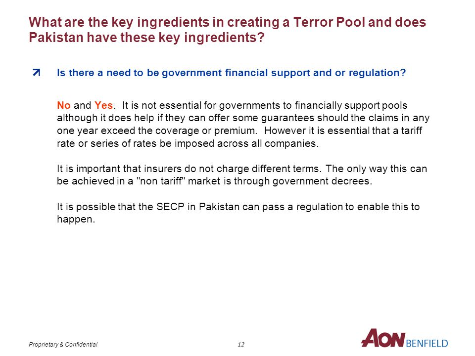 Proprietary & Confidential What are the key ingredients in creating a Terror Pool and does Pakistan have these key ingredients.