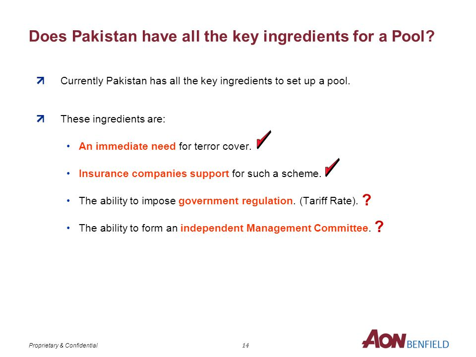 Proprietary & Confidential Does Pakistan have all the key ingredients for a Pool.