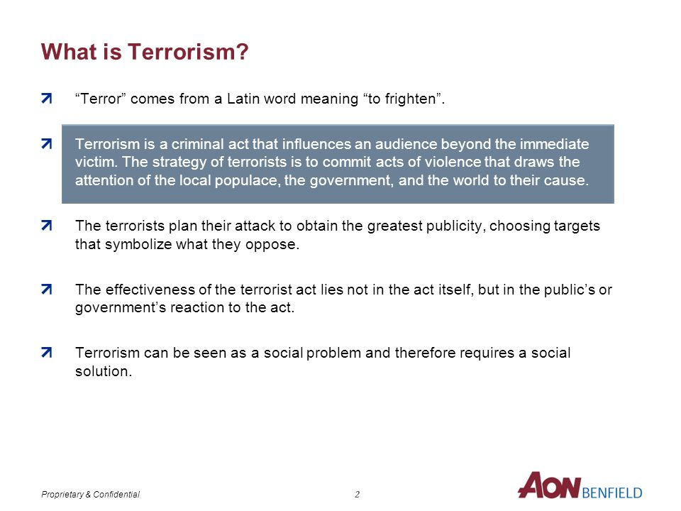 Proprietary & Confidential What is Terrorism.