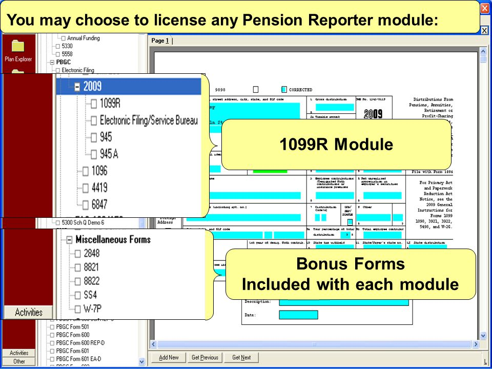 1099R Module Bonus Forms Included with each module You may choose to license any Pension Reporter module: