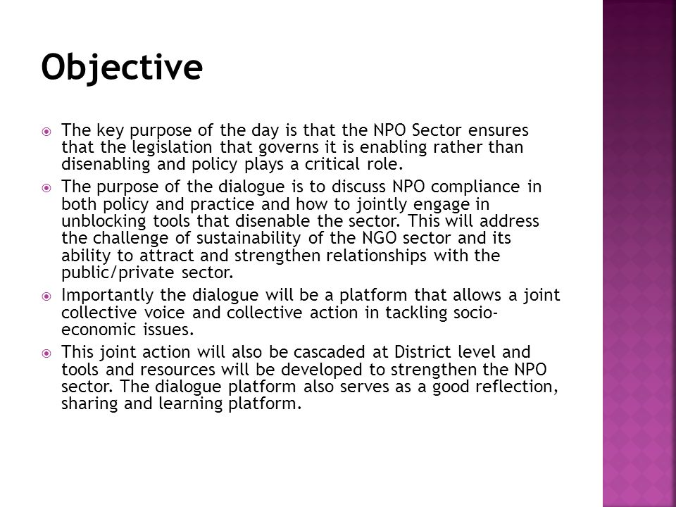  The key purpose of the day is that the NPO Sector ensures that the legislation that governs it is enabling rather than disenabling and policy plays a critical role.