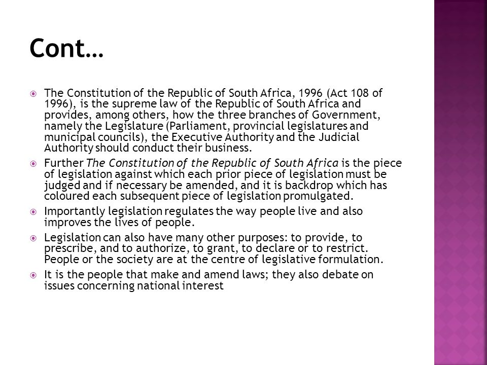  The Constitution of the Republic of South Africa, 1996 (Act 108 of 1996), is the supreme law of the Republic of South Africa and provides, among oth