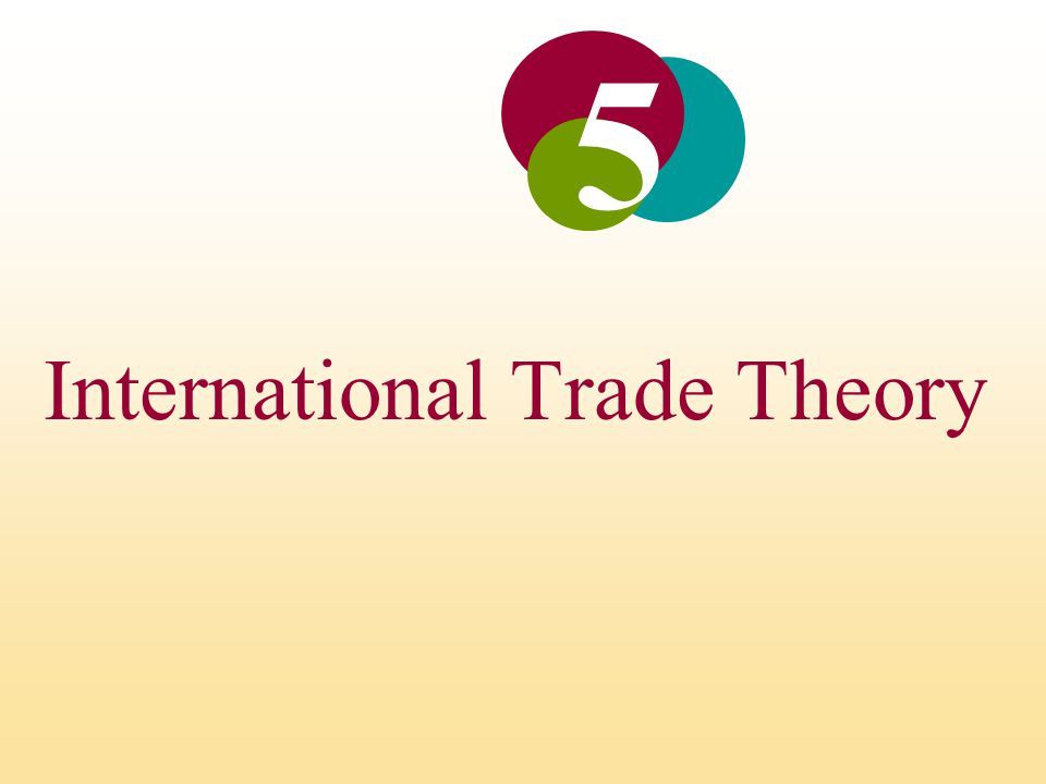 International Trade Theory 5
