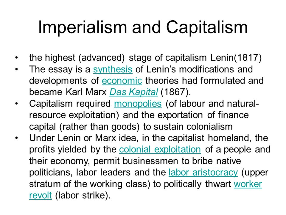 Imperialism and Capitalism the highest (advanced) stage of capitalism Lenin(1817) The essay is a synthesis of Lenin's modifications and developments o