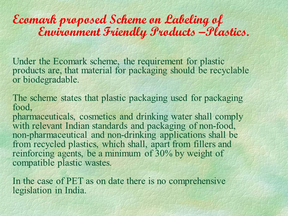 Ecomark proposed Scheme on Labeling of Environment Friendly Products –Plastics.