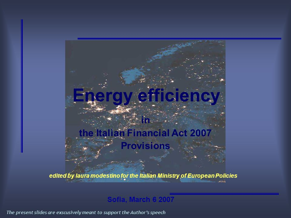 TVA relief for ecological energy supply 2/2 EFFECTS Gradual improvement of the energetic sources diversification process Laura Modestino 2007 for the Italian Ministry for EU Policies Twinning Bulgaria Source: The Presidency of Italian Government