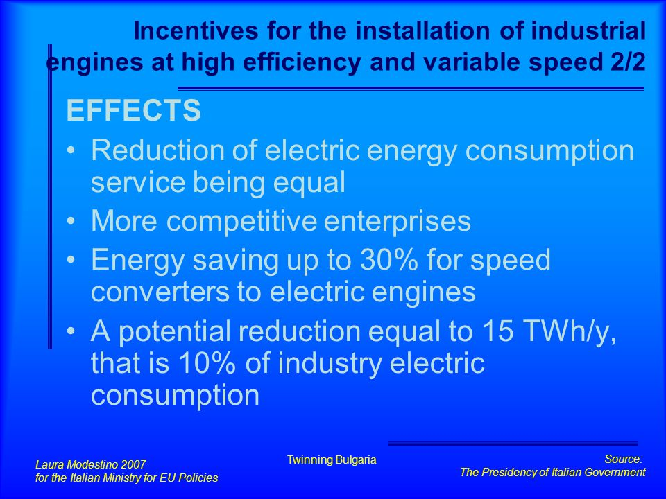 Incentives for the installation of industrial engines at high efficiency and variable speed 2/2 EFFECTS Reduction of electric energy consumption servi