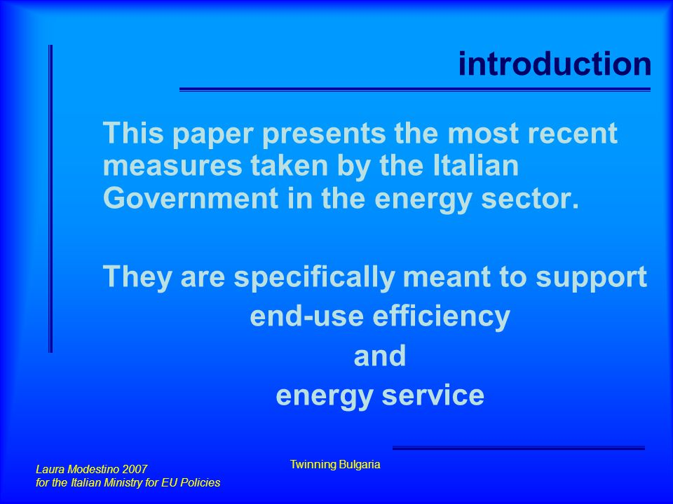 introduction This paper presents the most recent measures taken by the Italian Government in the energy sector. They are specifically meant to support