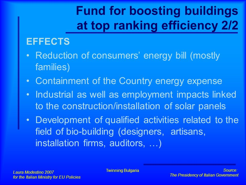 Fund for boosting buildings at top ranking efficiency 2/2 EFFECTS Reduction of consumers' energy bill (mostly families) Containment of the Country ene