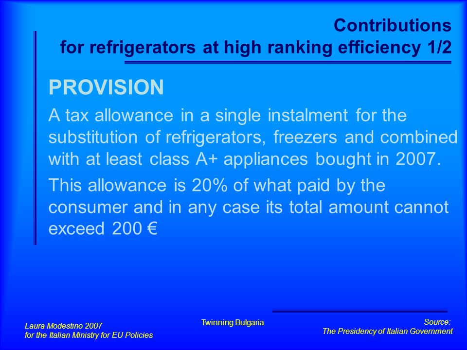 Contributions for refrigerators at high ranking efficiency 1/2 PROVISION A tax allowance in a single instalment for the substitution of refrigerators,