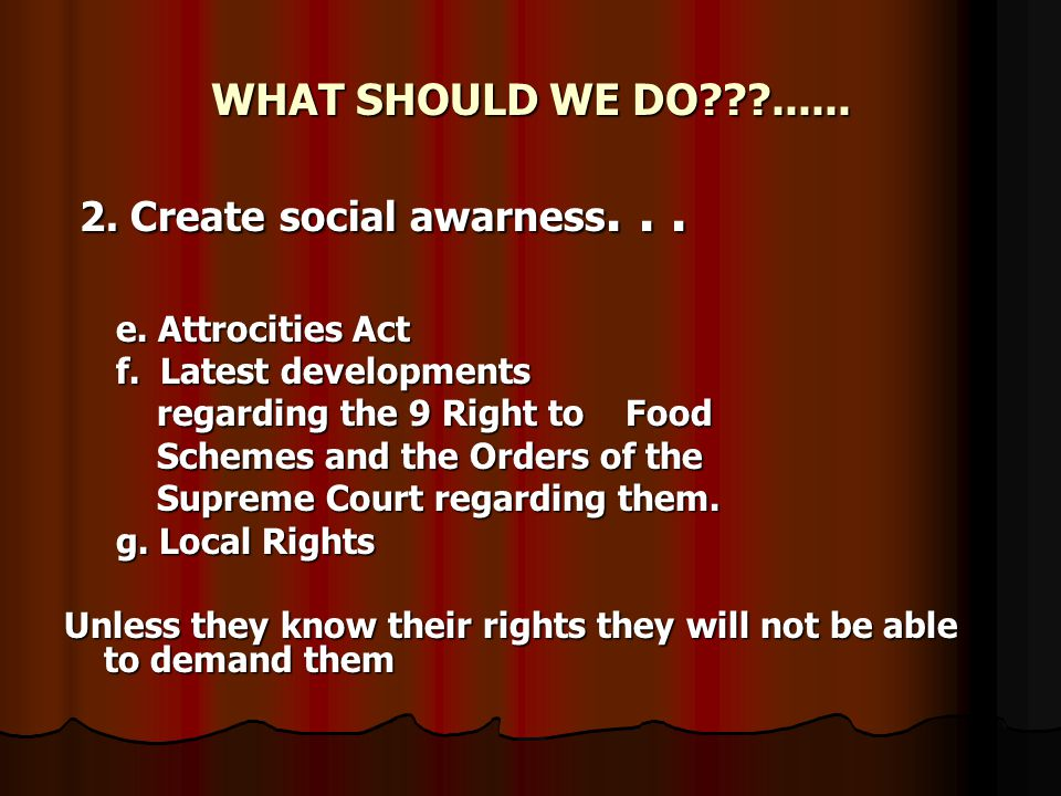 WHAT SHOULD WE DO ...... 2. Create social awarness...