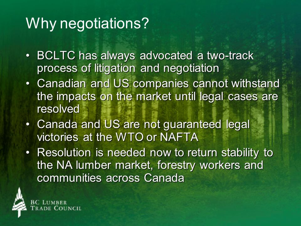 Why negotiations? BCLTC has always advocated a two-track process of litigation and negotiationBCLTC has always advocated a two-track process of litiga
