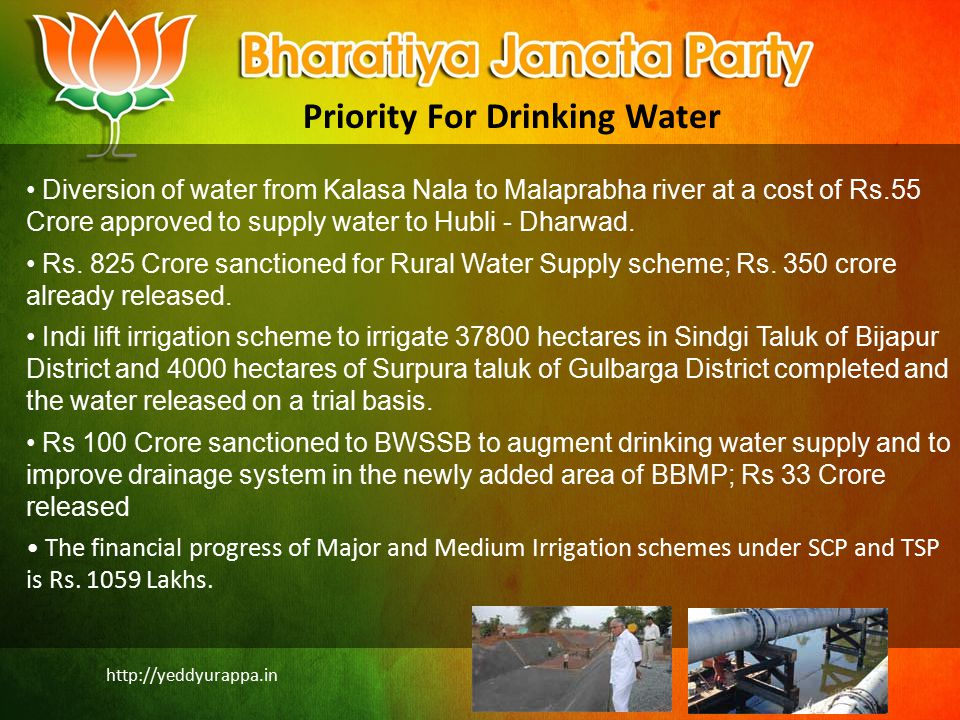 http://yeddyurappa.in Priority For Drinking Water Diversion of water from Kalasa Nala to Malaprabha river at a cost of Rs.55 Crore approved to supply water to Hubli - Dharwad.