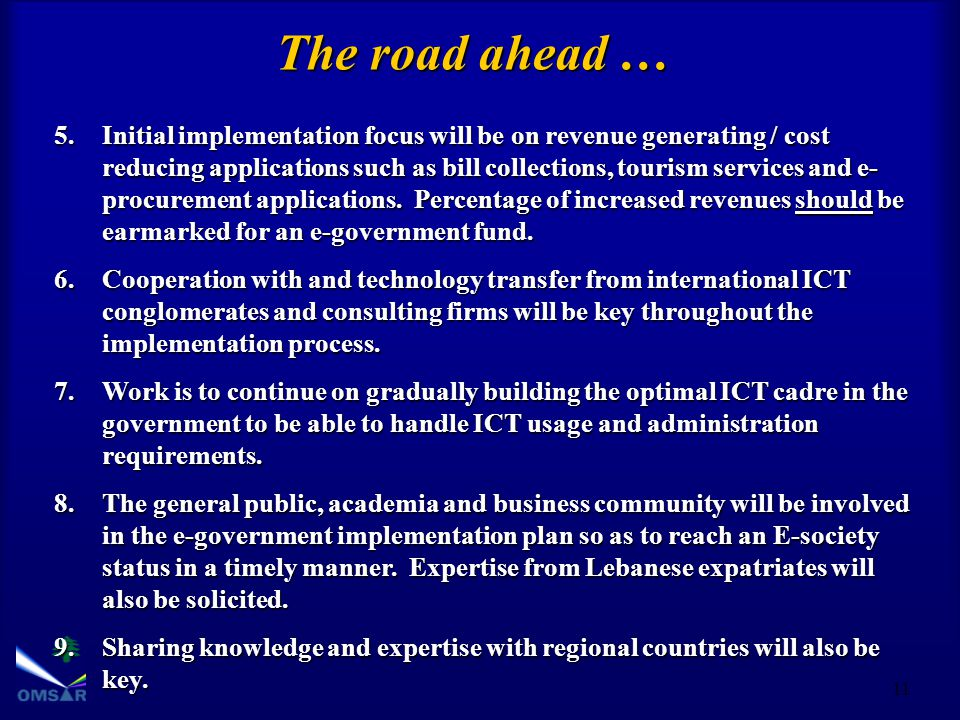 11 The road ahead … 5.Initial implementation focus will be on revenue generating / cost reducing applications such as bill collections, tourism services and e- procurement applications.