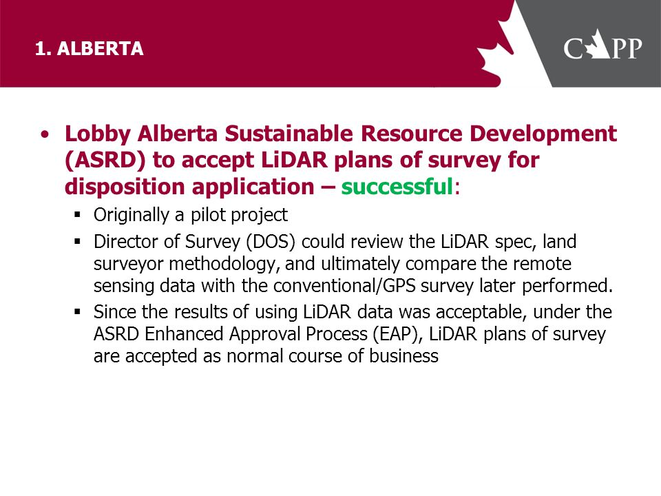 1. ALBERTA Lobby Alberta Sustainable Resource Development (ASRD) to accept LiDAR plans of survey for disposition application – successful:  Originall