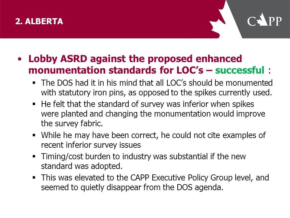 2. ALBERTA Lobby ASRD against the proposed enhanced monumentation standards for LOC's – successful :  The DOS had it in his mind that all LOC's shoul