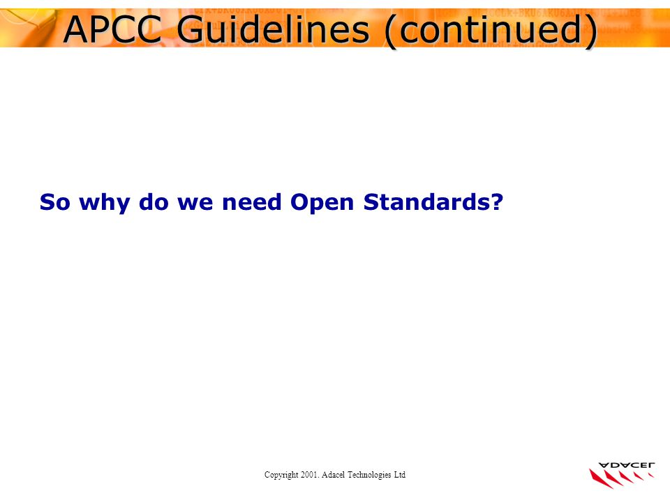 Copyright 2001. Adacel Technologies Ltd So why do we need Open Standards.