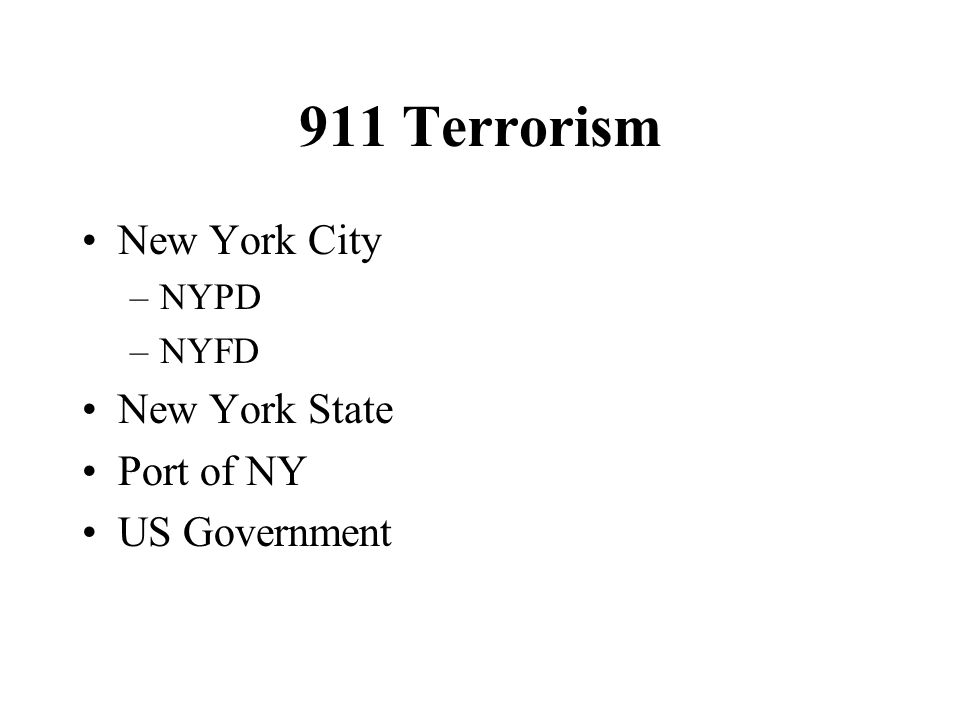 911 Terrorism New York City –NYPD –NYFD New York State Port of NY US Government