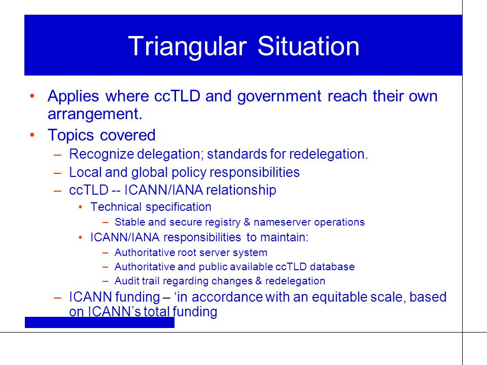 Triangular Situation Applies where ccTLD and government reach their own arrangement.