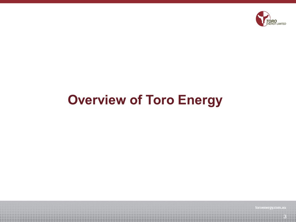 Overview of Toro Energy 3