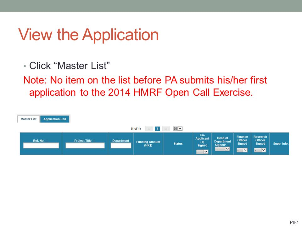 View the Application Click Master List Note: No item on the list before PA submits his/her first application to the 2014 HMRF Open Call Exercise.