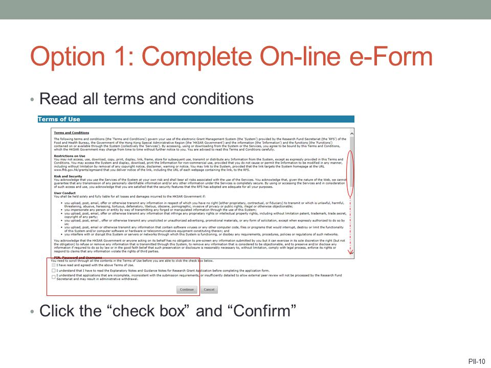 """Read all terms and conditions Click the """"check box"""" and """"Confirm"""" Option 1: Complete On-line e-Form PII-10"""