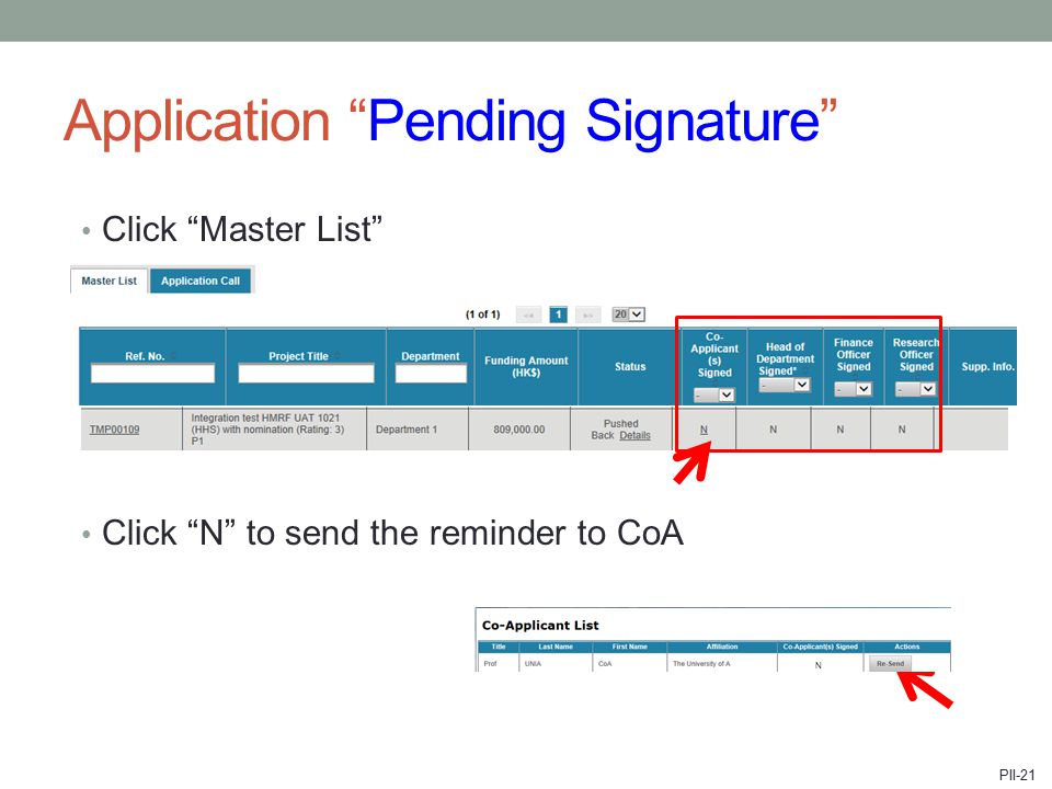 Application Pending Signature Click Master List Click N to send the reminder to CoA PII-21 N