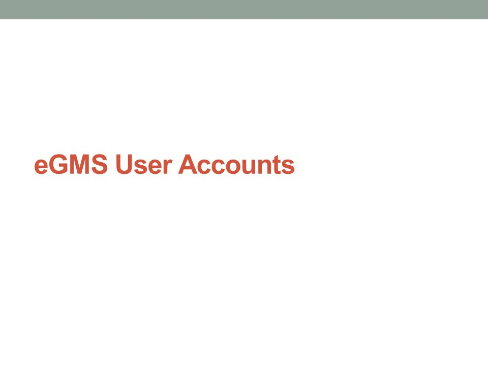 eGMS User Accounts