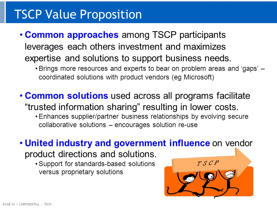PAGE 10 | CONFIDENTIAL | TSCP| TSCP Value Proposition Common approaches among TSCP participants leverages each others investment and maximizes experti