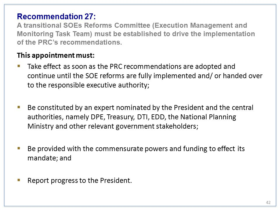 Recommendation 27: A transitional SOEs Reforms Committee (Execution Management and Monitoring Task Team) must be established to drive the implementati