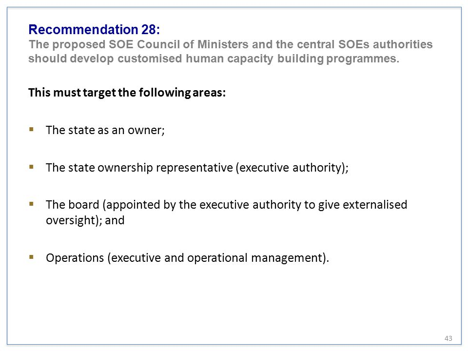 Recommendation 28: The proposed SOE Council of Ministers and the central SOEs authorities should develop customised human capacity building programmes