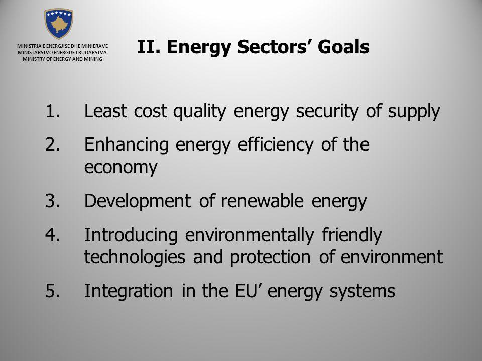 MINISTRIA E ENERGJISË DHE MINIERAVE MINISTARSTVO ENERGIJE I RUDARSTVA MINISTRY OF ENERGY AND MINING II. Energy Sectors' Goals 1.Least cost quality ene
