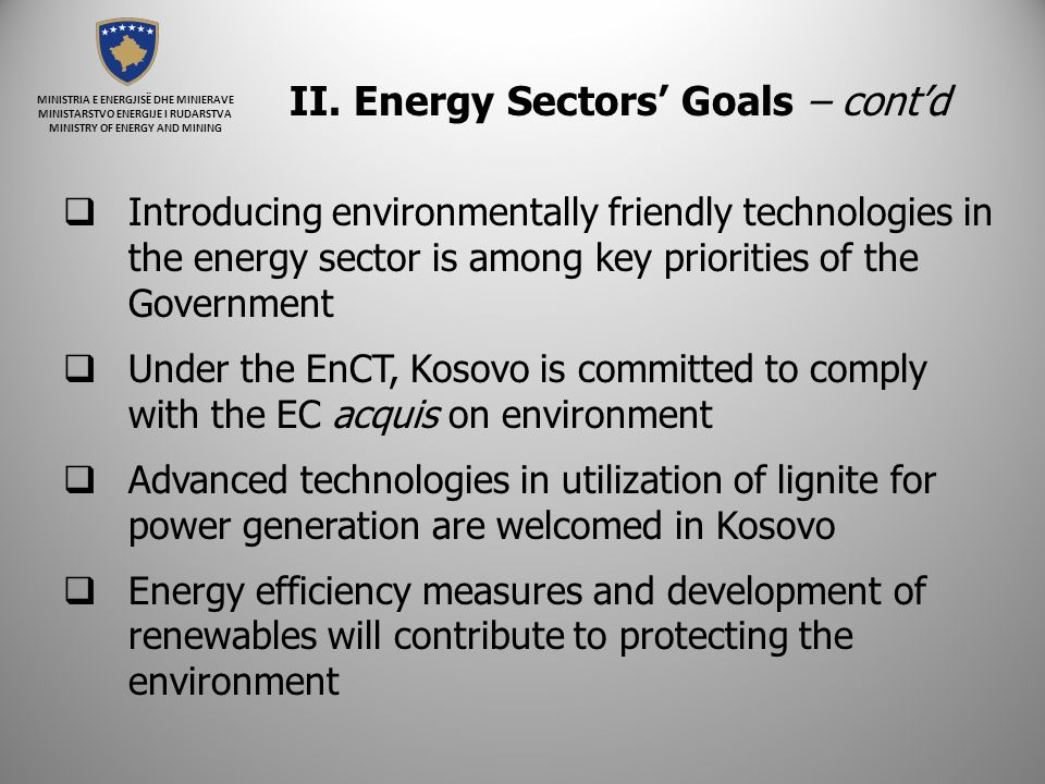 MINISTRIA E ENERGJISË DHE MINIERAVE MINISTARSTVO ENERGIJE I RUDARSTVA MINISTRY OF ENERGY AND MINING II. Energy Sectors' Goals – cont'd  Introducing e
