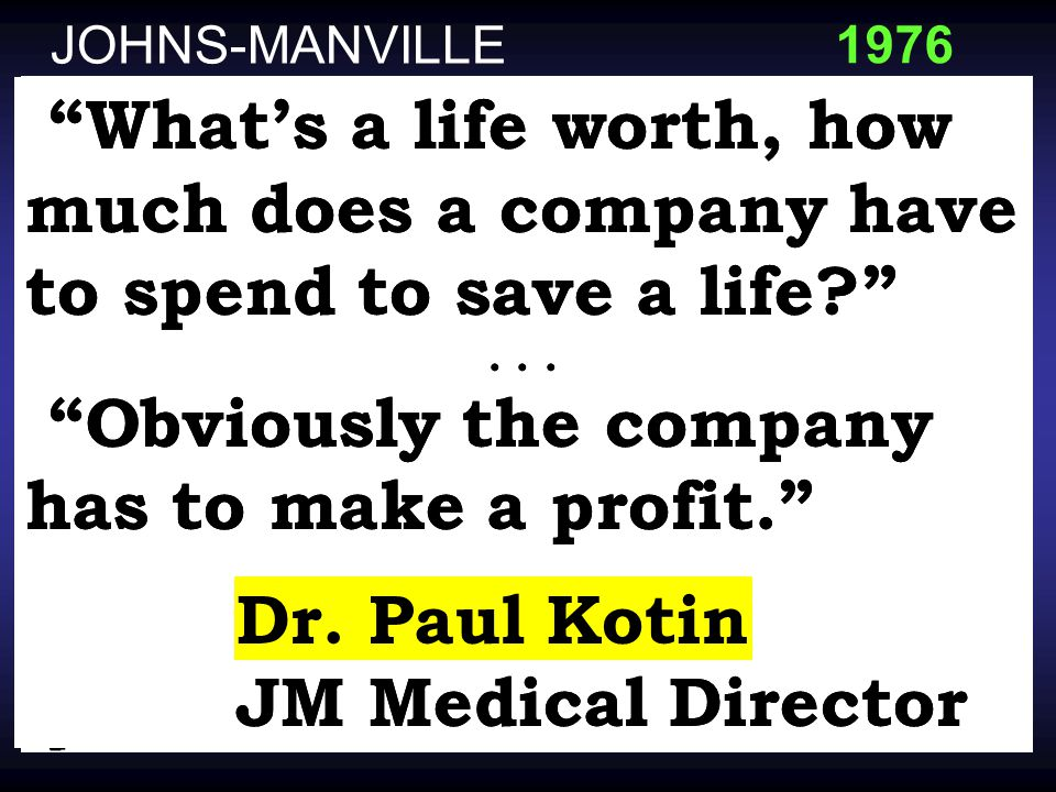 JOHNS-MANVILLE What's a life worth, how much does a company have to spend to save a life? ...